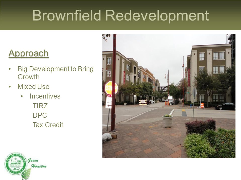 Brownfield Redevelopment Approach Big Development to Bring Growth Mixed Use Incentives TIRZ DPC Tax Credit