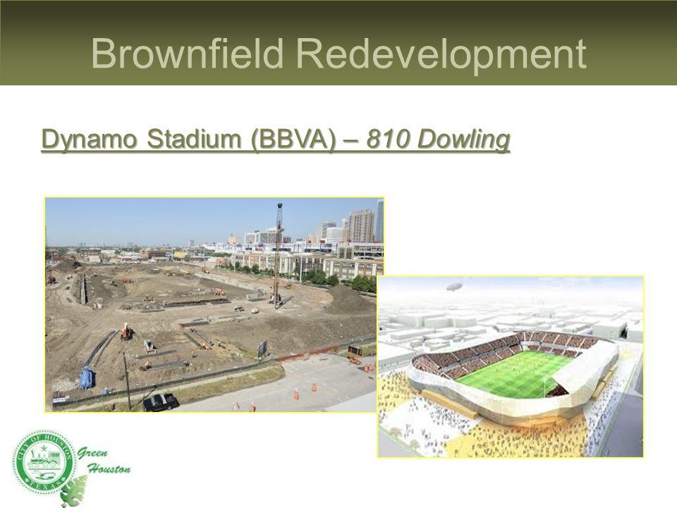 Brownfield Redevelopment Dynamo Stadium (BBVA) – 810 Dowling
