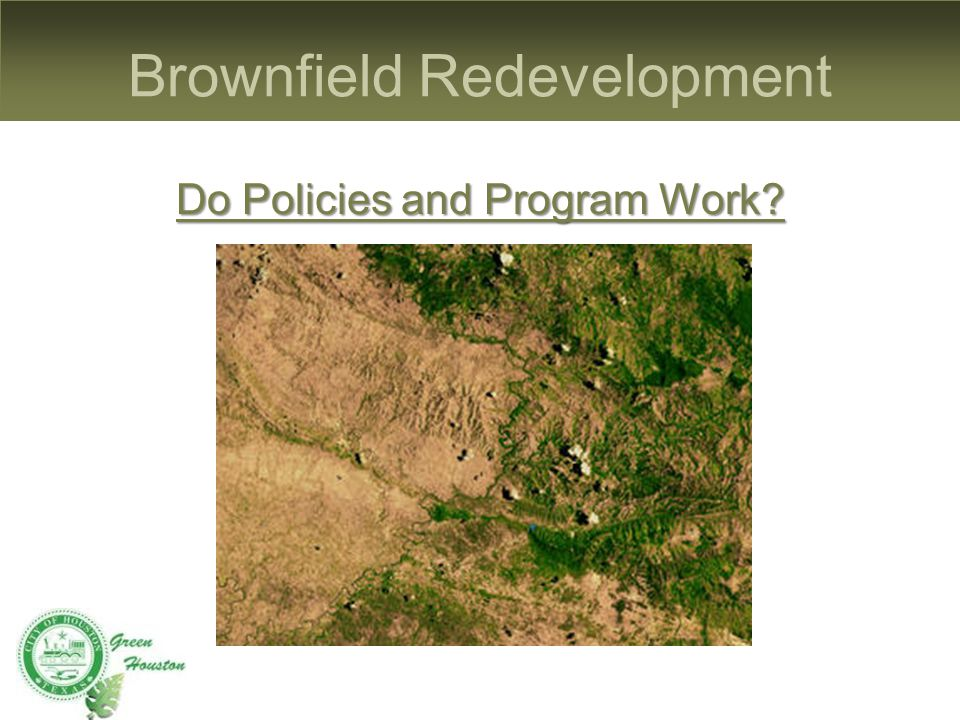 Brownfield Redevelopment Do Policies and Program Work
