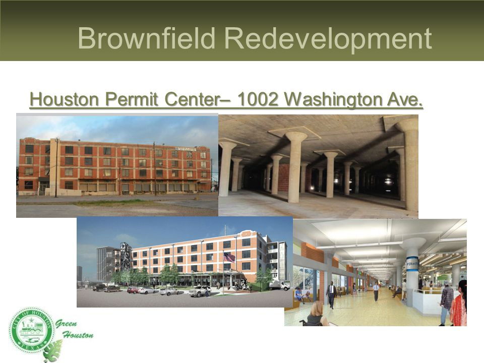 Brownfield Redevelopment Houston Permit Center– 1002 Washington Ave.