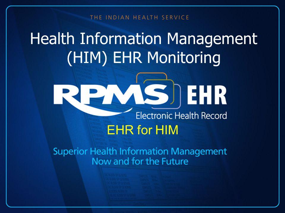 Health Information Management (HIM) EHR Monitoring EHR for HIM
