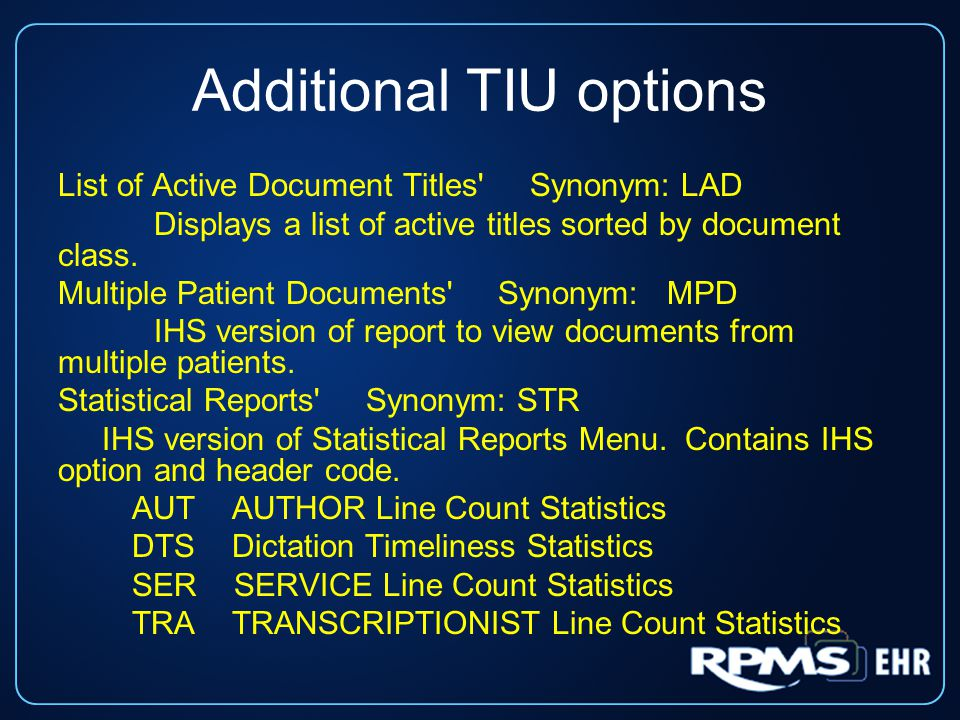 Additional TIU options List of Active Document Titles Synonym: LAD Displays a list of active titles sorted by document class.