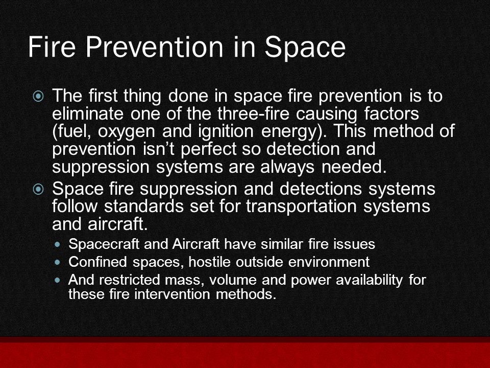 Low-Gravity/Microgravity Fire Characteristics  Considered to be combustion in a non-buoyant environment  Flammability and flame-spread rate in microgravity are particularly sensitive to atmospheric flow.