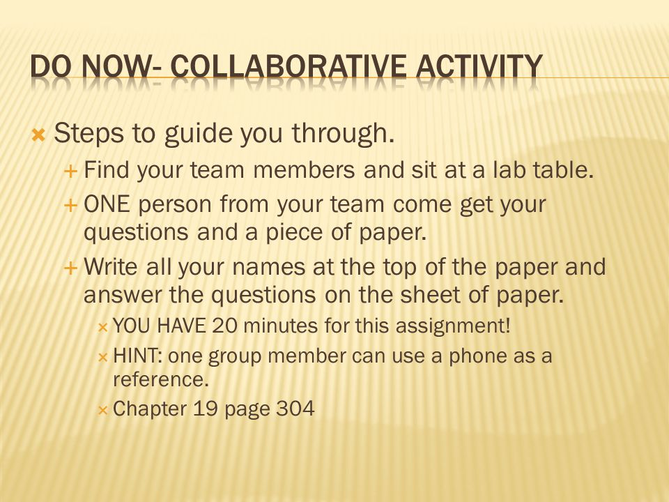  Steps to guide you through.  Find your team members and sit at a lab table.