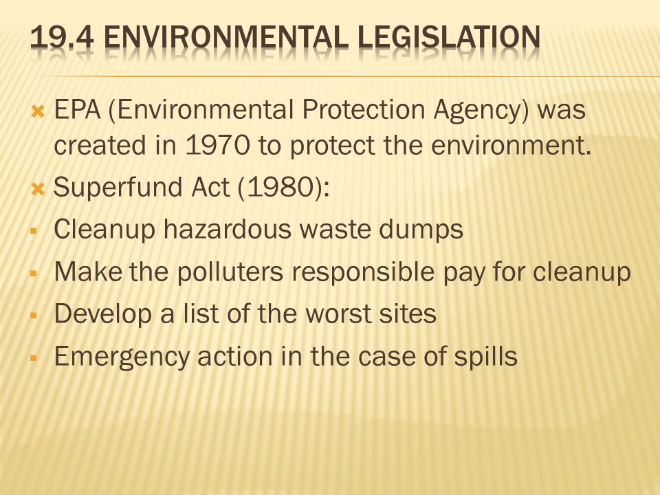  EPA (Environmental Protection Agency) was created in 1970 to protect the environment.