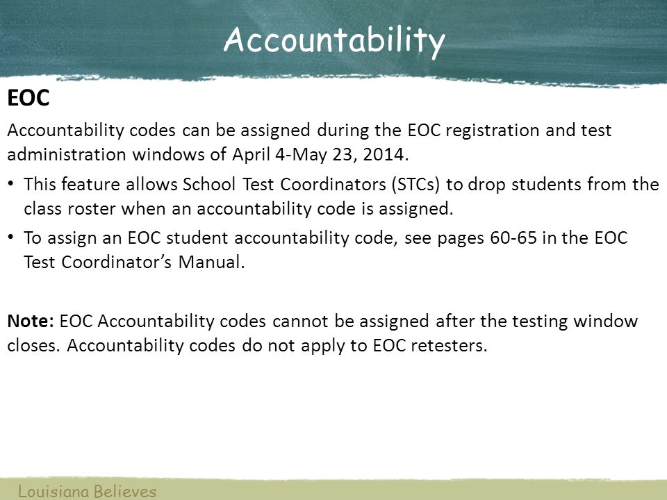 Accountability EOC Accountability codes can be assigned during the EOC registration and test administration windows of April 4-May 23, 2014. This feat