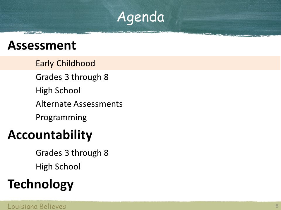 8 Assessment Early Childhood Grades 3 through 8 High School Alternate Assessments Programming Accountability Grades 3 through 8 High School Technology