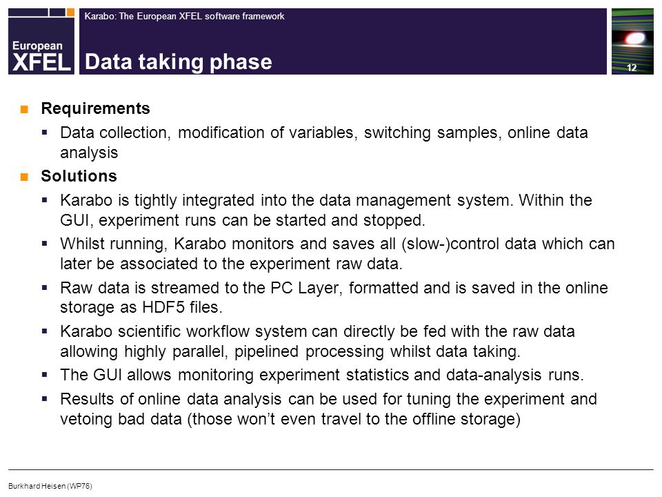 Karabo: The European XFEL software framework Data taking phase 12 Burkhard Heisen (WP76) Requirements  Data collection, modification of variables, sw