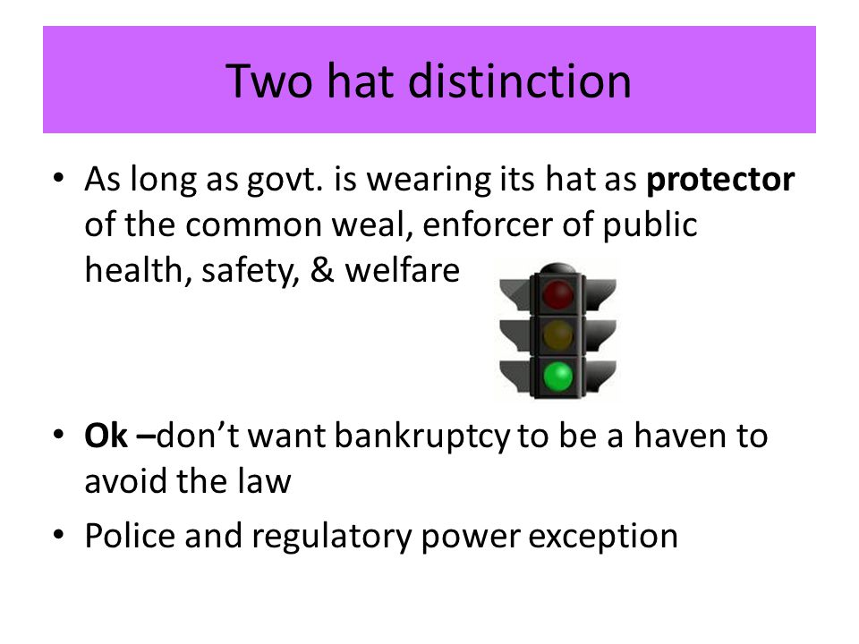Two hat distinction As long as govt.