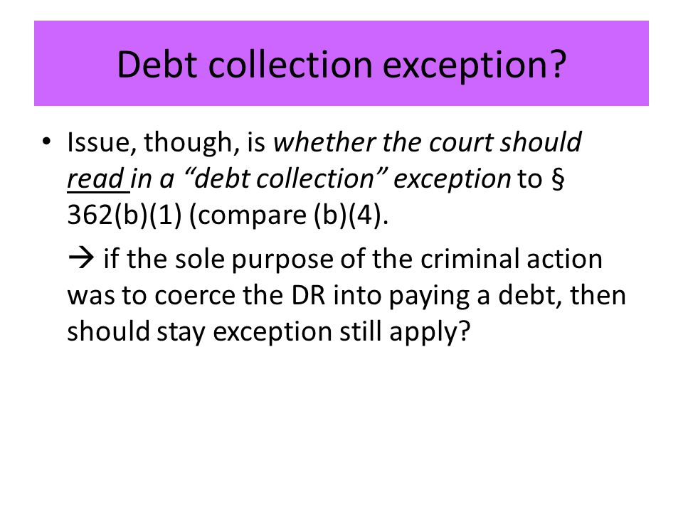 Debt collection exception.
