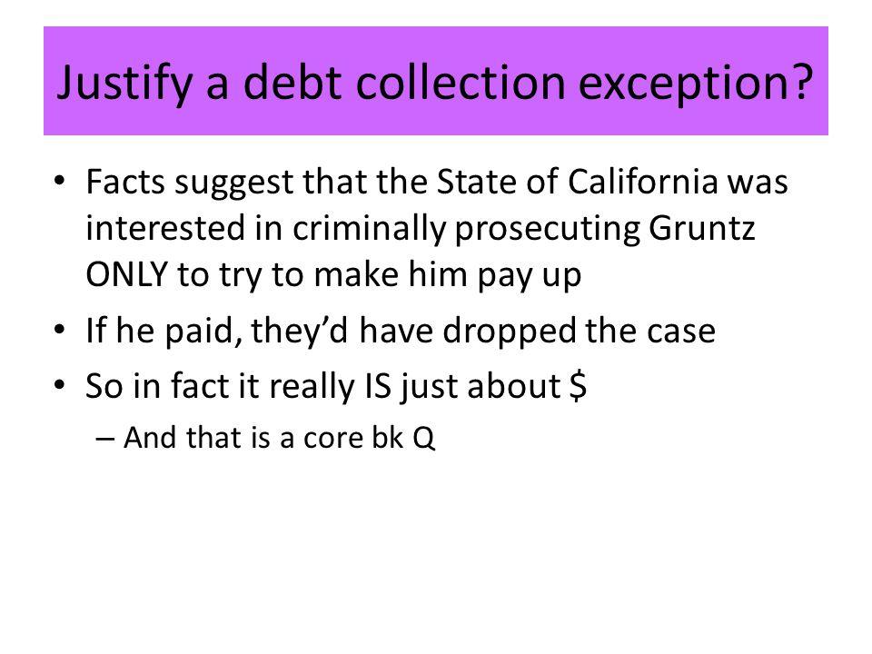 Justify a debt collection exception.
