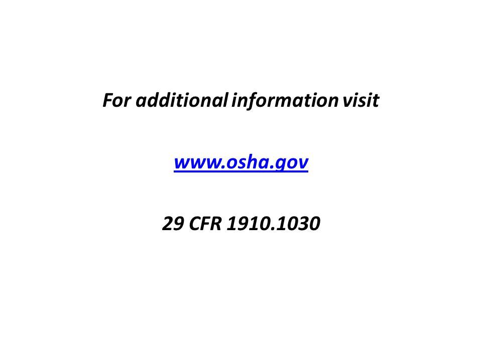 For additional information visit www.osha.gov 29 CFR 1910.1030