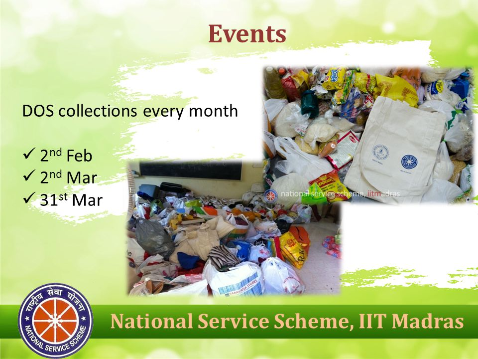 National Service Scheme, IIT Madras Events DOS collections every month 2 nd Feb 2 nd Mar 31 st Mar