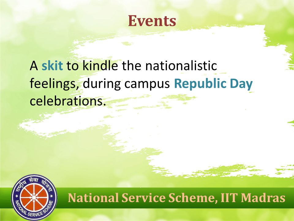 Events A skit to kindle the nationalistic feelings, during campus Republic Day celebrations.