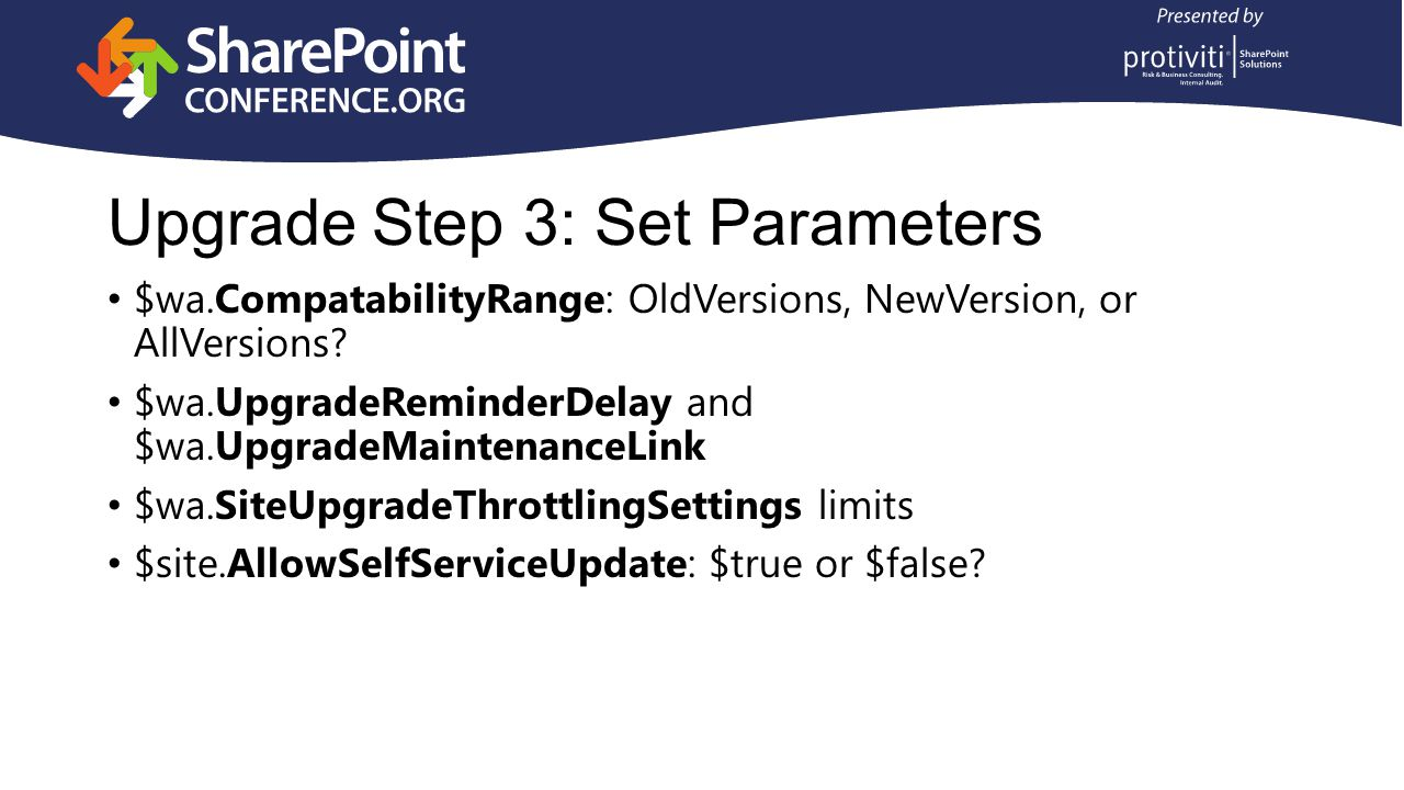 Upgrade Step 3: Set Parameters $wa.CompatabilityRange: OldVersions, NewVersion, or AllVersions.
