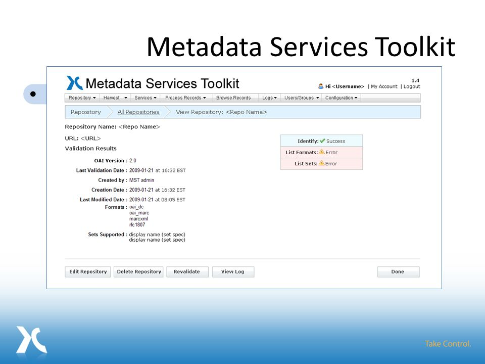 Metadata Services Toolkit Add Repositories Schedule Harvests Orchestrate Services Browse Records Make improved metadata available Metadata Services Toolkit Record Cleanup FRBRization Authority Control Aggregation Metadata Tools: