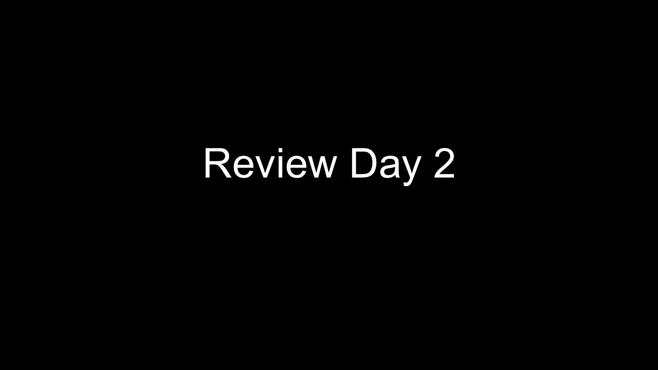 Review Day 2