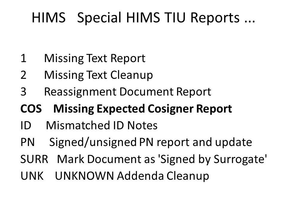 HIMS Special HIMS TIU Reports...