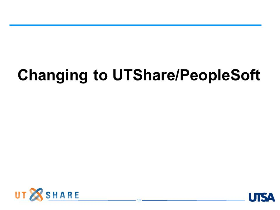 10 Changing to UTShare/PeopleSoft