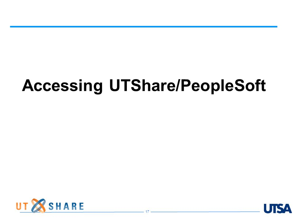 17 Accessing UTShare/PeopleSoft
