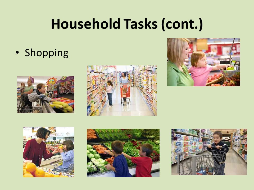Household Tasks (cont.) Shopping