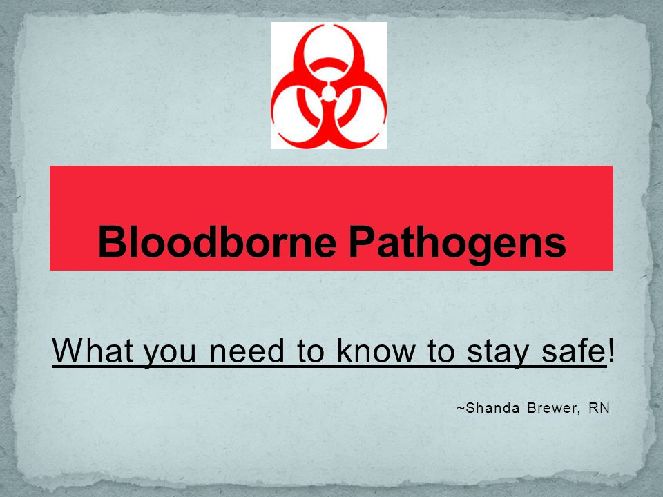Whether in the classroom, on a playing field or on a school bus, all school employees must know the potential danger of Bloodborne Pathogens.