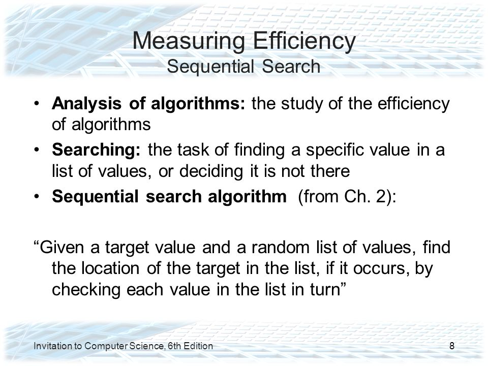 Analysis of Algorithms Pattern Matching Algorithm from chapter 2 Best case: when first symbol of pattern does not appear in text Worst case: when all but last symbol of pattern make up the text Invitation to Computer Science, 6th Edition39