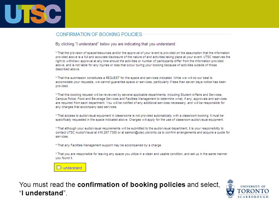 You must read the confirmation of booking policies and select, I understand .