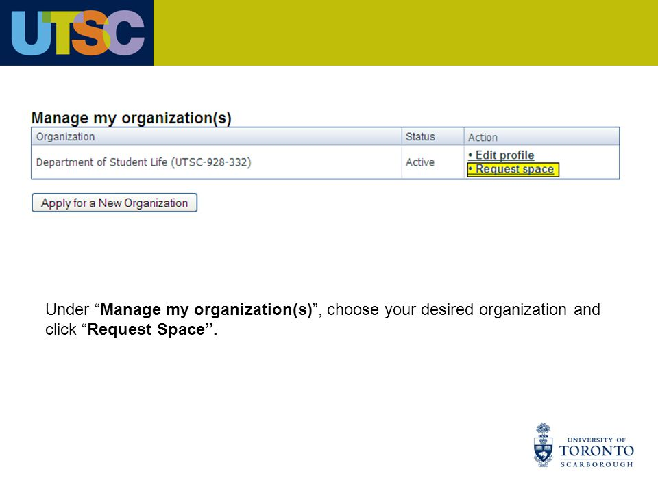 Under Manage my organization(s) , choose your desired organization and click Request Space .