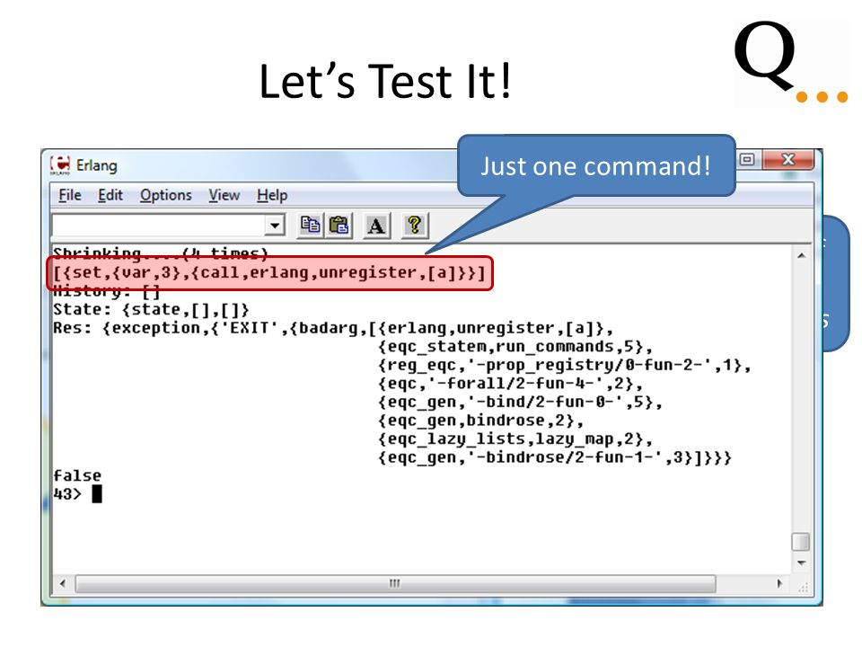 Let's Test It! Test case: a list of assignments to symbolic variables Just one command!