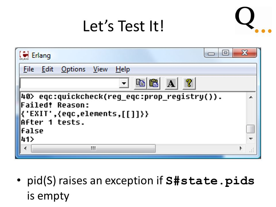 Let's Test It! pid(S) raises an exception if S#state.pids is empty