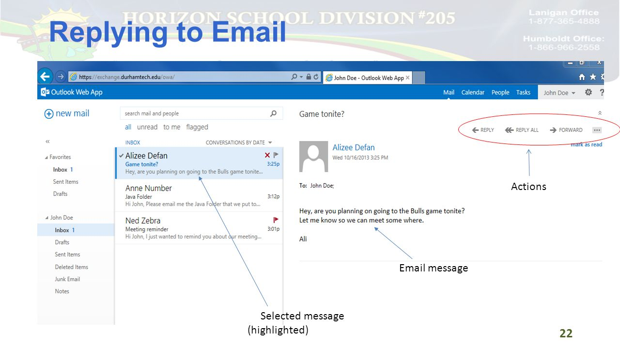 Replying to Email Selected message (highlighted) Email message Actions 22