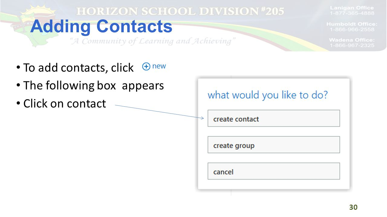 Adding Contacts To add contacts, click The following box appears Click on contact 30