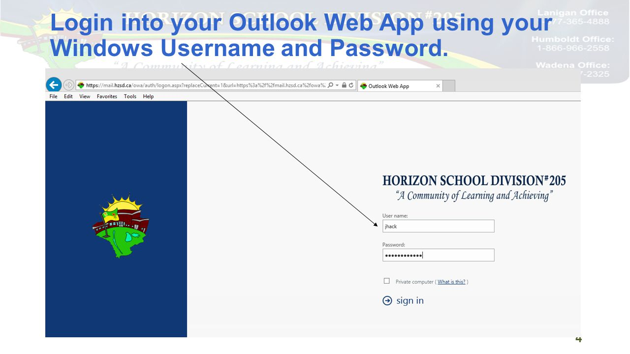 Login into your Outlook Web App using your Windows Username and Password. 4