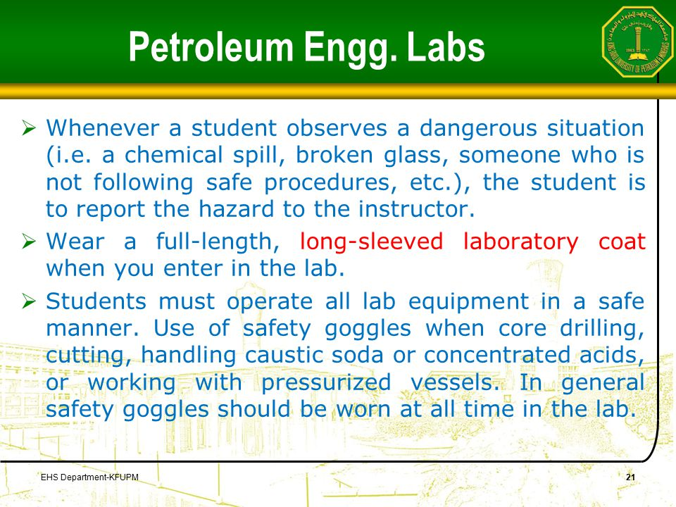 Petroleum Engg. Labs  Whenever a student observes a dangerous situation (i.e.