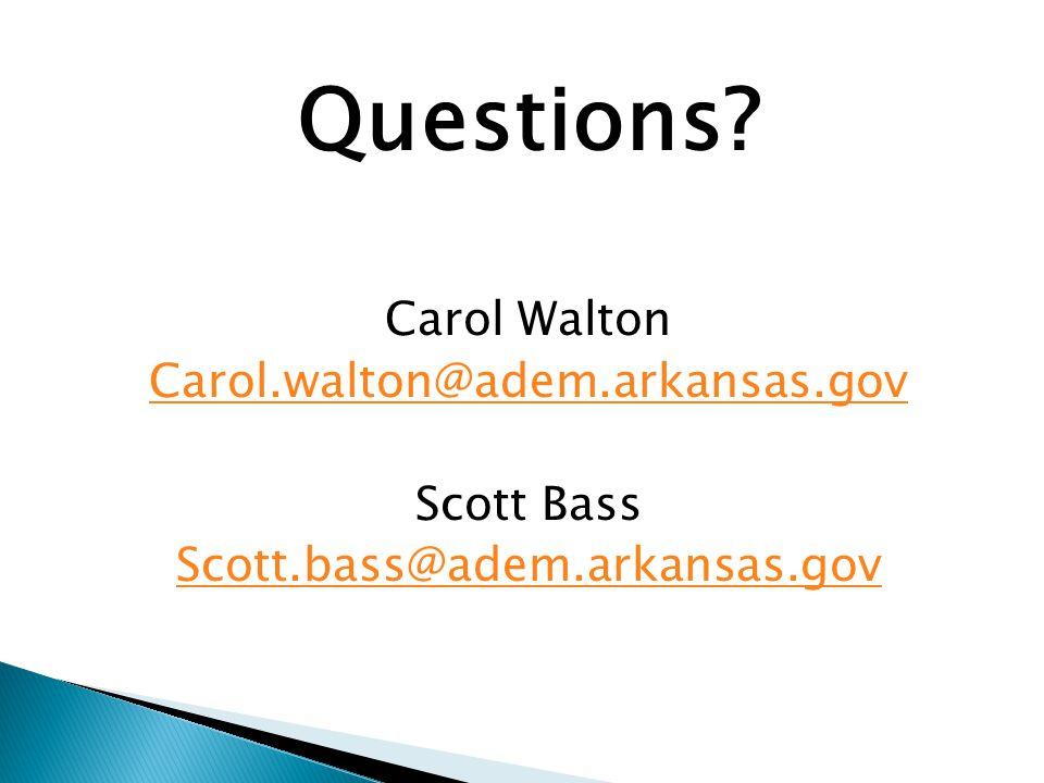 Questions? Carol Walton Carol.walton@adem.arkansas.gov Scott Bass Scott.bass@adem.arkansas.gov