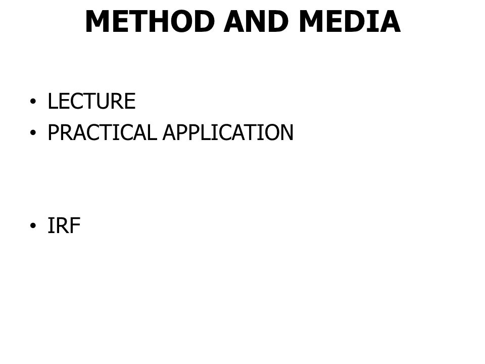 METHOD AND MEDIA LECTURE PRACTICAL APPLICATION IRF