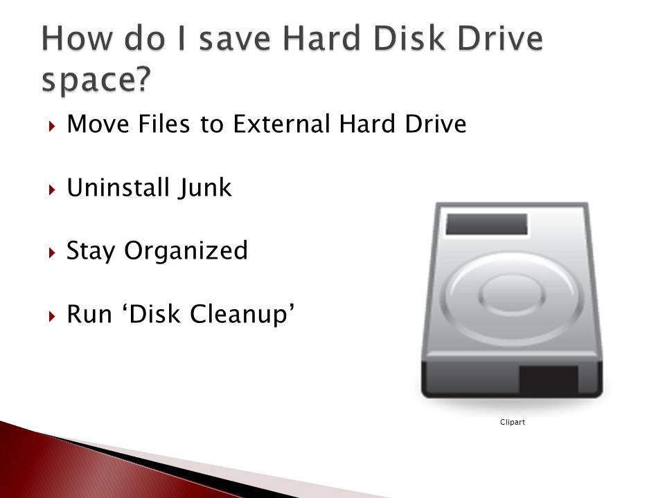  Move Files to External Hard Drive  Uninstall Junk  Stay Organized  Run 'Disk Cleanup' Clipart