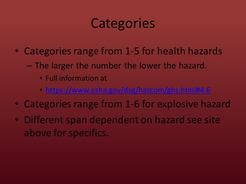 Categories Categories range from 1-5 for health hazards – The larger the number the lower the hazard.