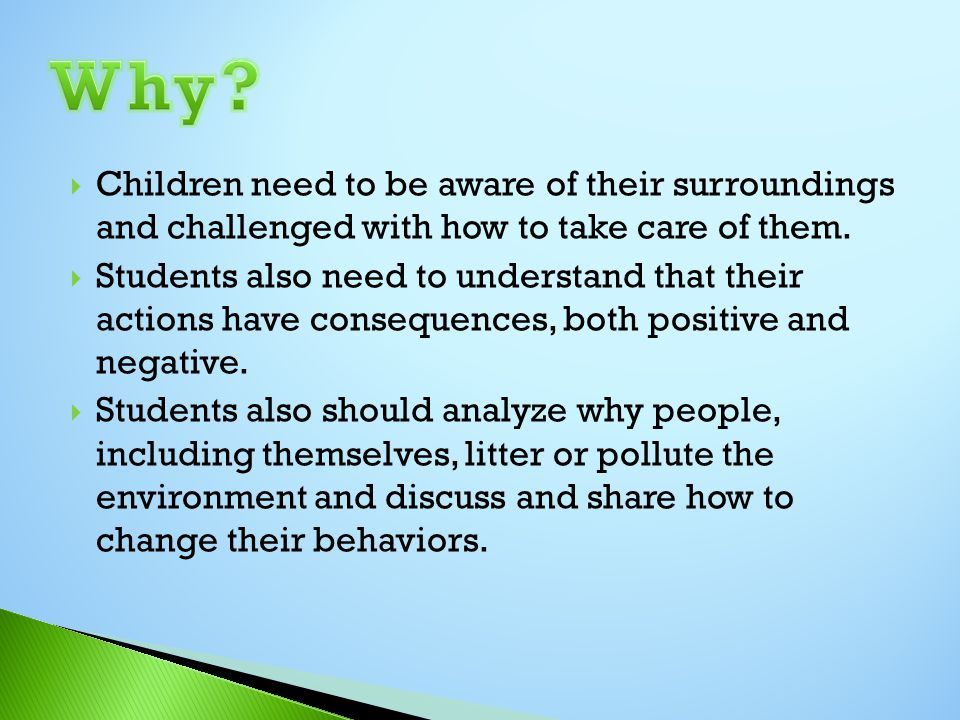  Children need to be aware of their surroundings and challenged with how to take care of them.
