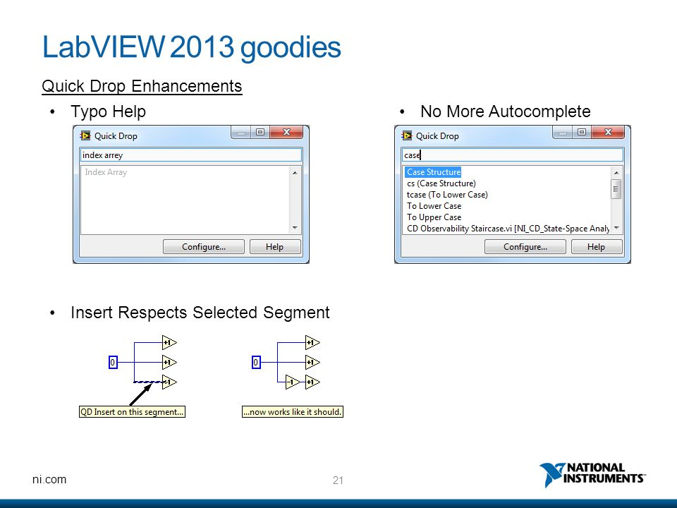 21 ni.com LabVIEW 2013 goodies Quick Drop Enhancements Typo Help Insert Respects Selected Segment No More Autocomplete
