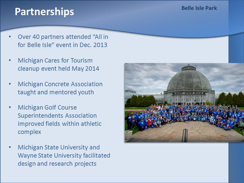 Belle Isle Park Partnerships Over 40 partners attended All in for Belle Isle event in Dec.