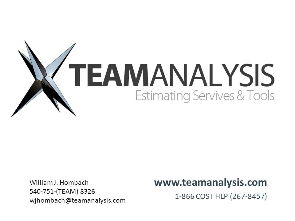 www.teamanalysis.com 1-866 COST HLP (267-8457) William J. Hombach 540-751-(TEAM) 8326 wjhombach@teamanalysis.com