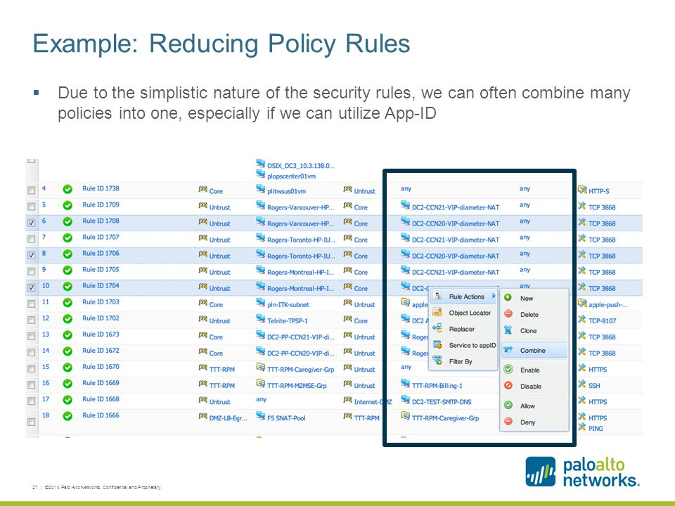 Example: Reducing Policy Rules  Due to the simplistic nature of the security rules, we can often combine many policies into one, especially if we can