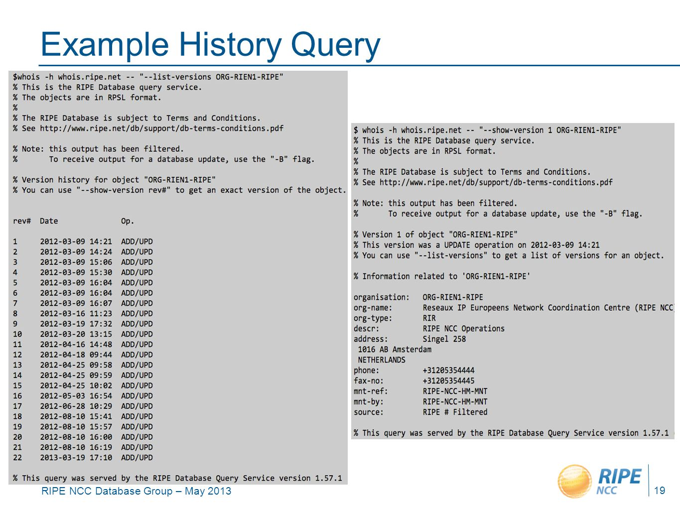 RIPE NCC Database Group – May 2013 Example History Query 19