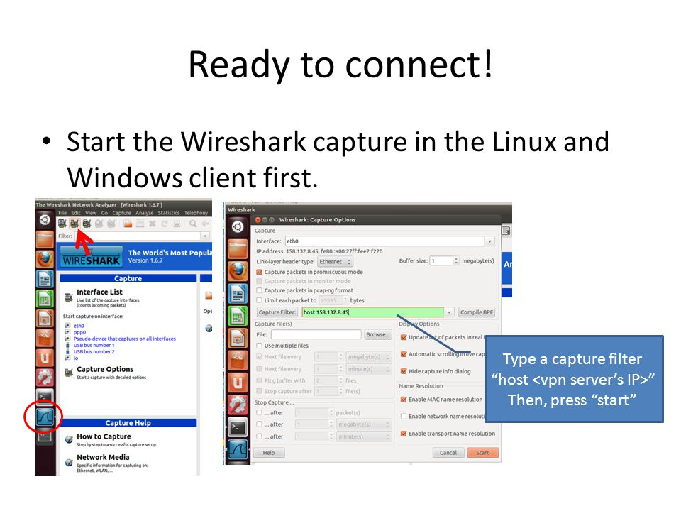 Ready to connect. Start the Wireshark capture in the Linux and Windows client first.