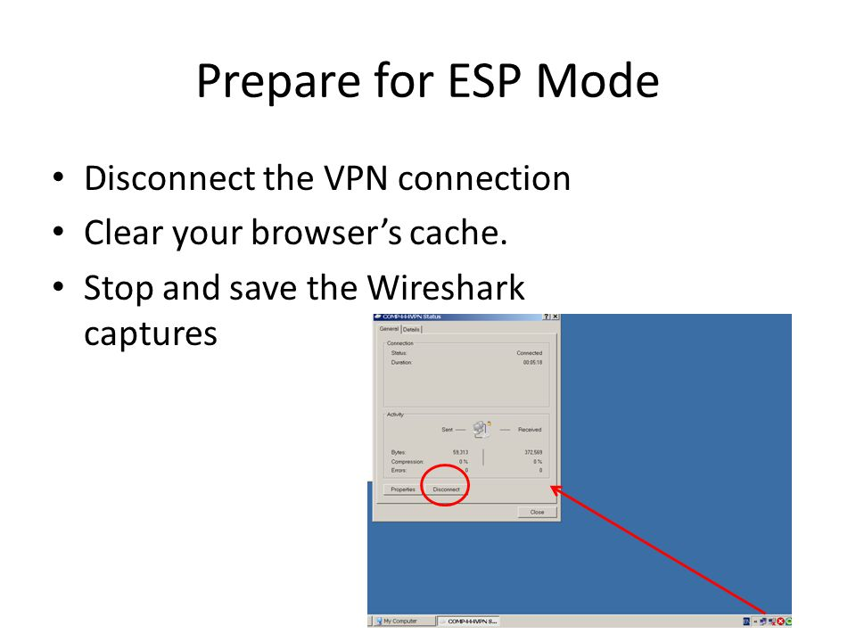 Prepare for ESP Mode Disconnect the VPN connection Clear your browser's cache.