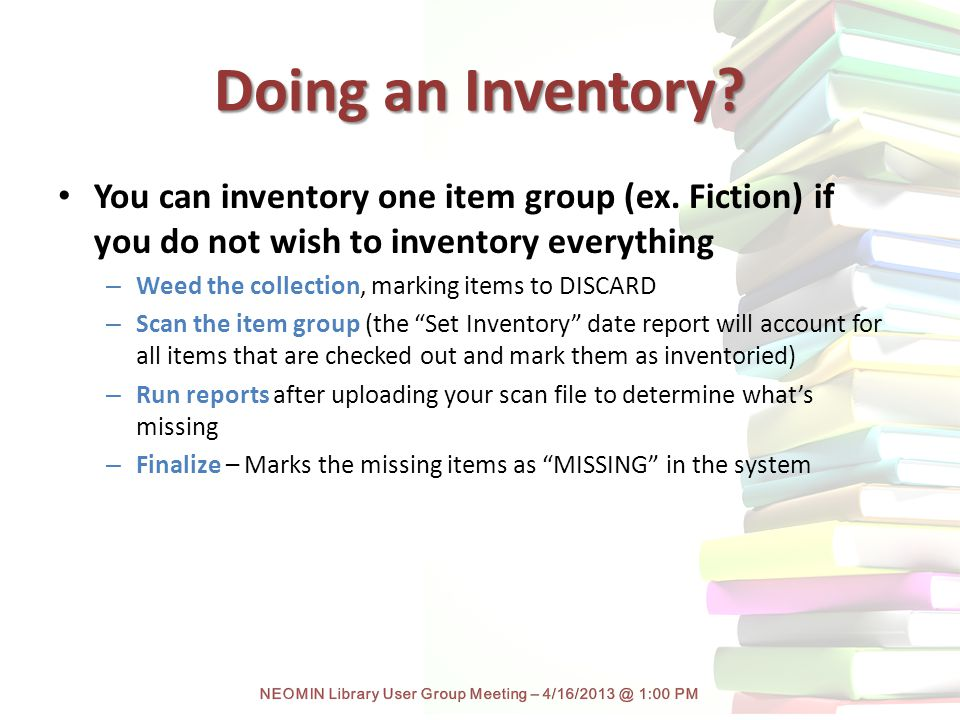 Doing an Inventory. You can inventory one item group (ex.