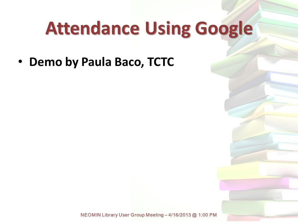 Attendance Using Google Demo by Paula Baco, TCTC