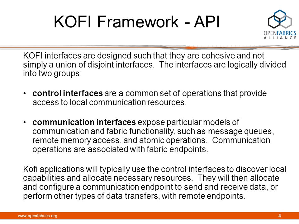 KOFI Framework - API KOFI interfaces are designed such that they are cohesive and not simply a union of disjoint interfaces.